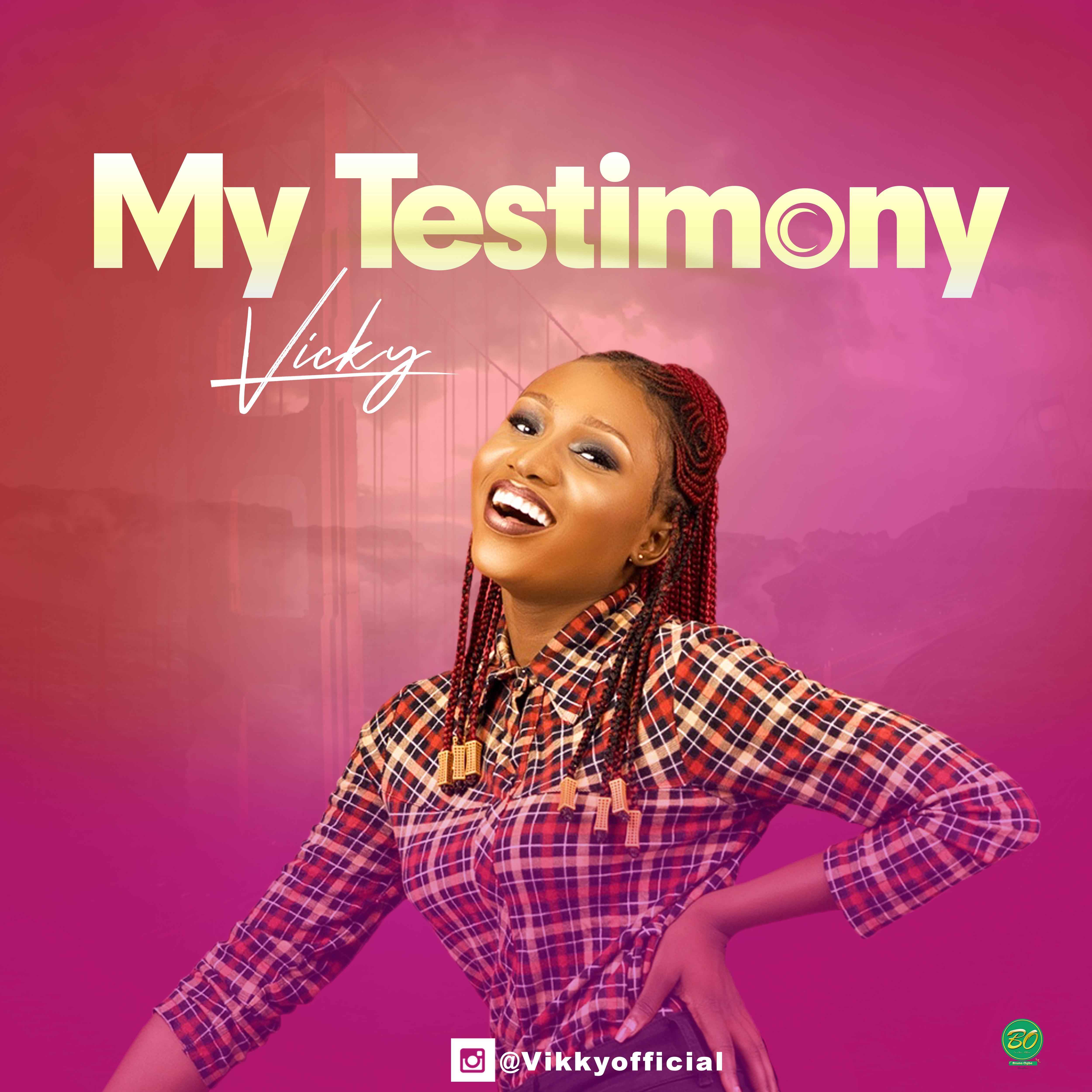 MY TESTIMONY - Vicky