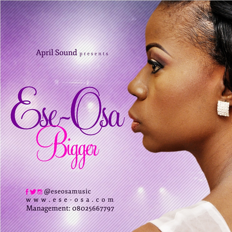 BIGGER - Ese-Osa [@eseosamusic] + Lyrics