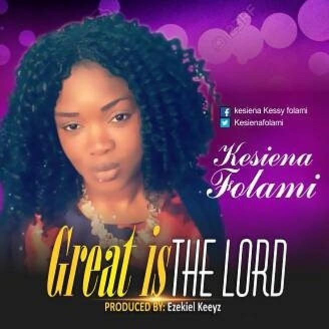 GREAT IS THE LORD - Kesiena Folami [@kesienafolami]