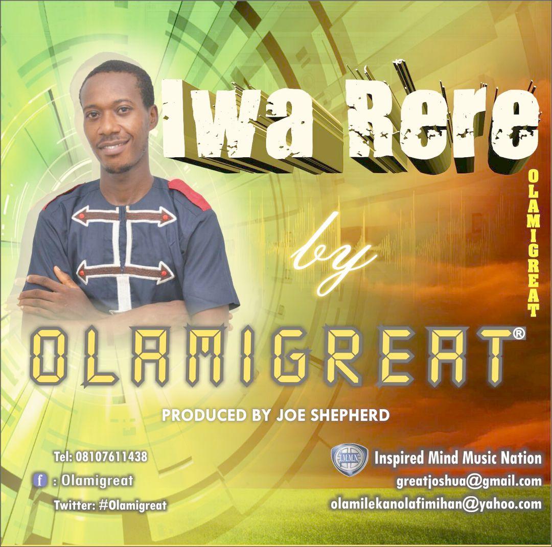 IWA RERE - Olamigreat [@Olamigreat]