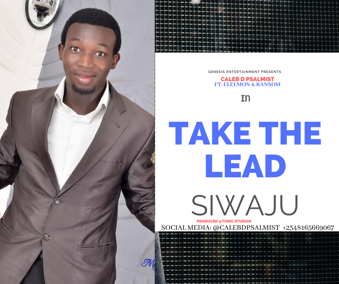 TAKE THE LEAD (Siwaju) - Caleb D Psalmist