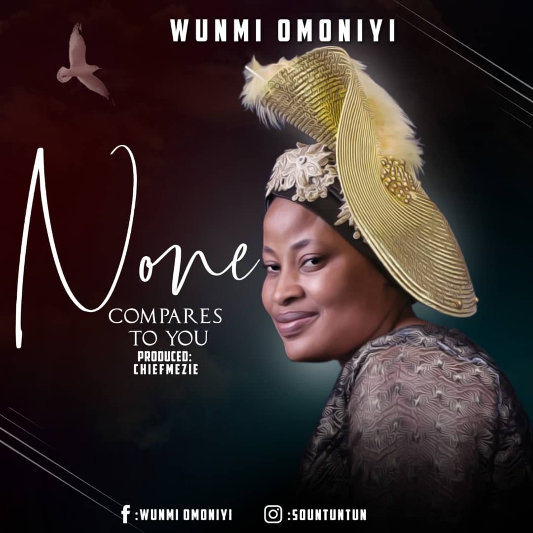 Wunmi Omoniyi (Sountuntun) - None Compares to You