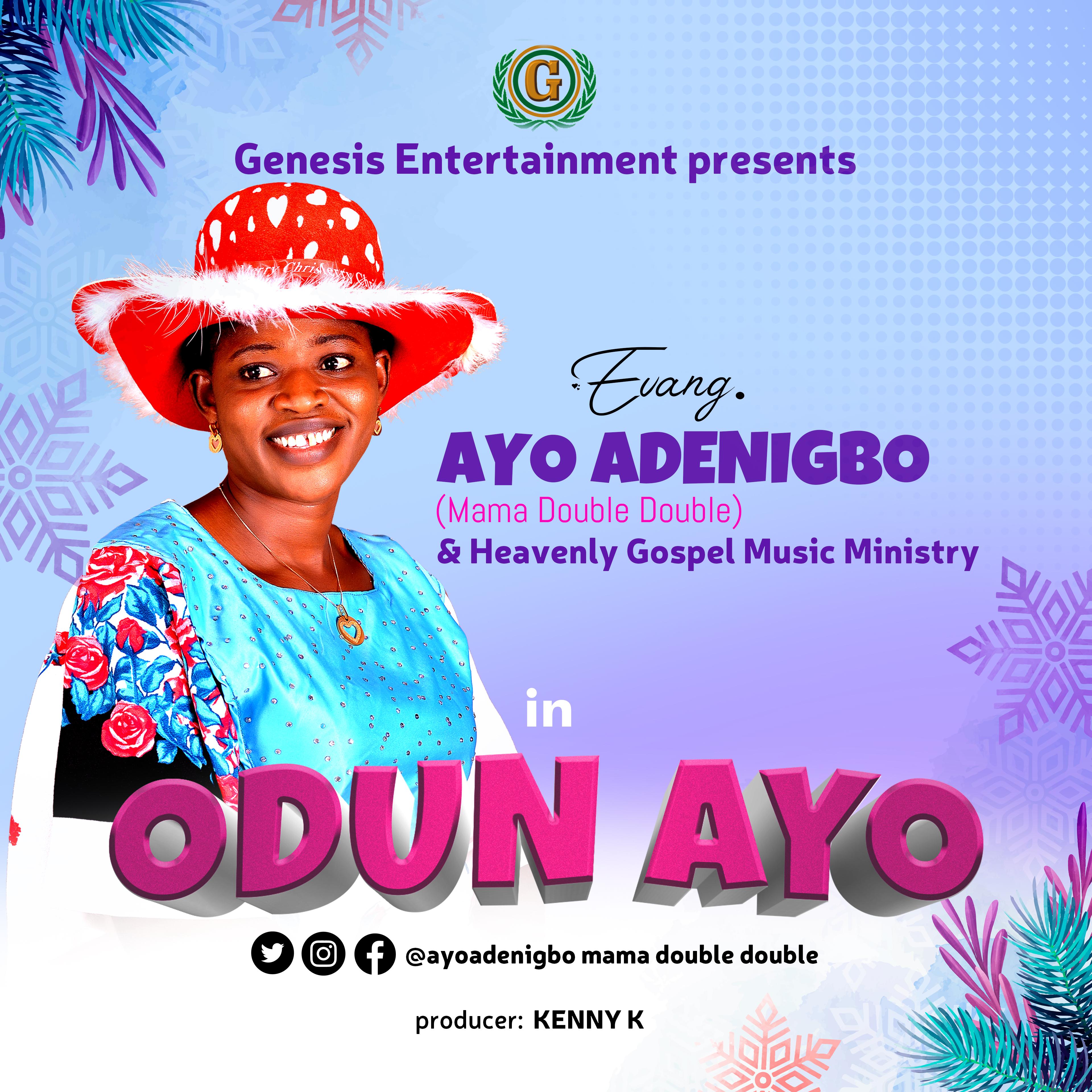 ODUN AYO - Evang. Ayoadenigbo (Mama Double Double)
