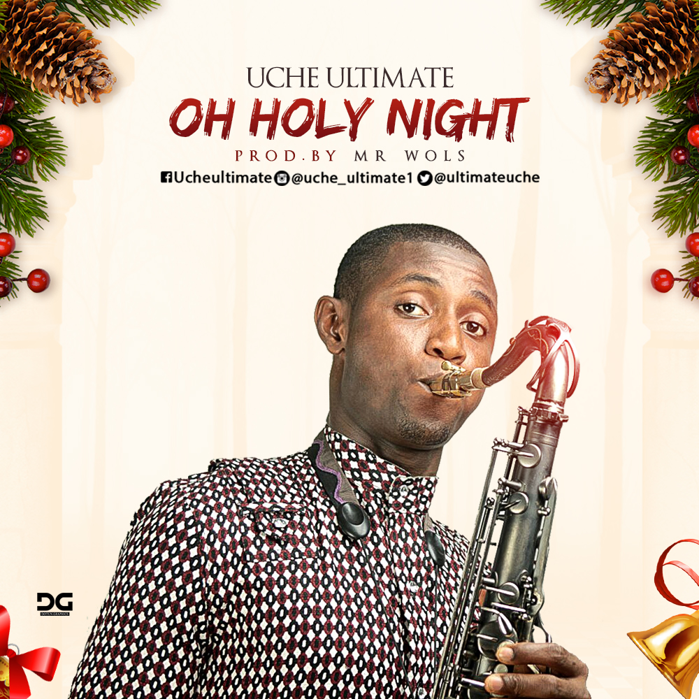 OH HOLY NIGHT (Christmas Song) by Uche Ultimate [@ultimateuche]