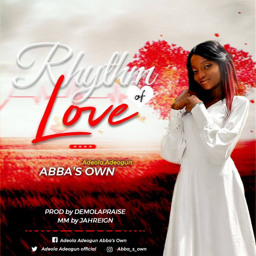 RHYTHM OF LOVE - Abba's Own  [@AdeolaAdeogun1]