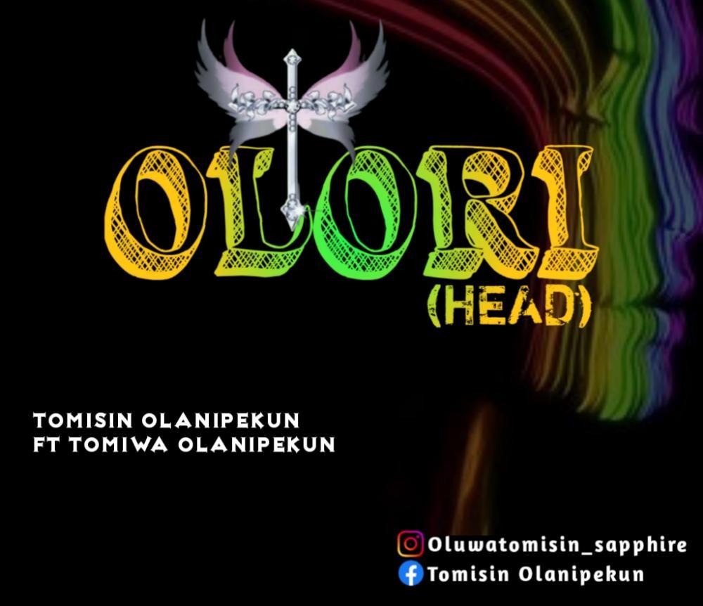 OLORI- Tomisin Olanipekun ft Tomiwa Olanipekun
