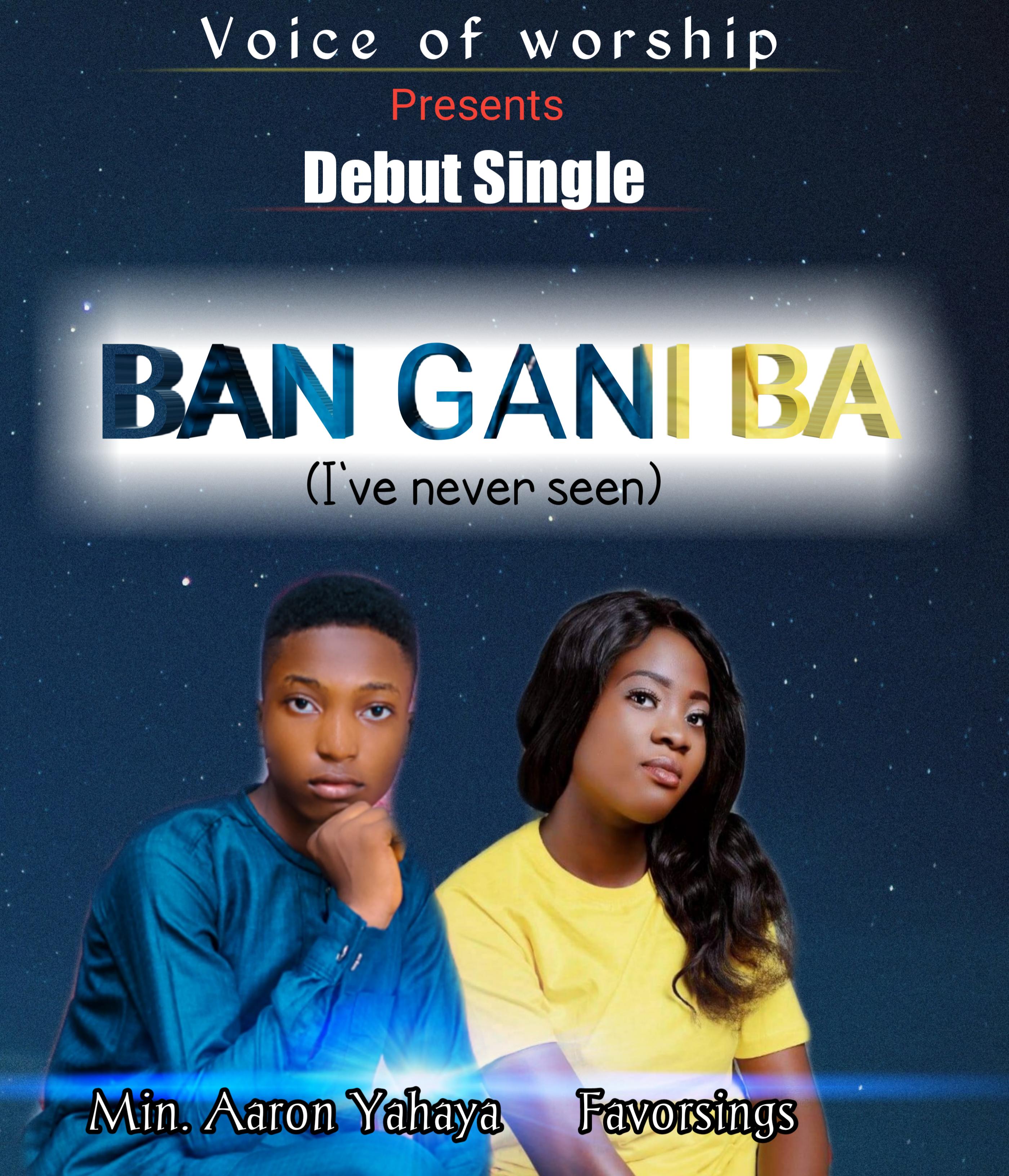 BAN GANI BA - Min Aaron Yahaha x Favorsings