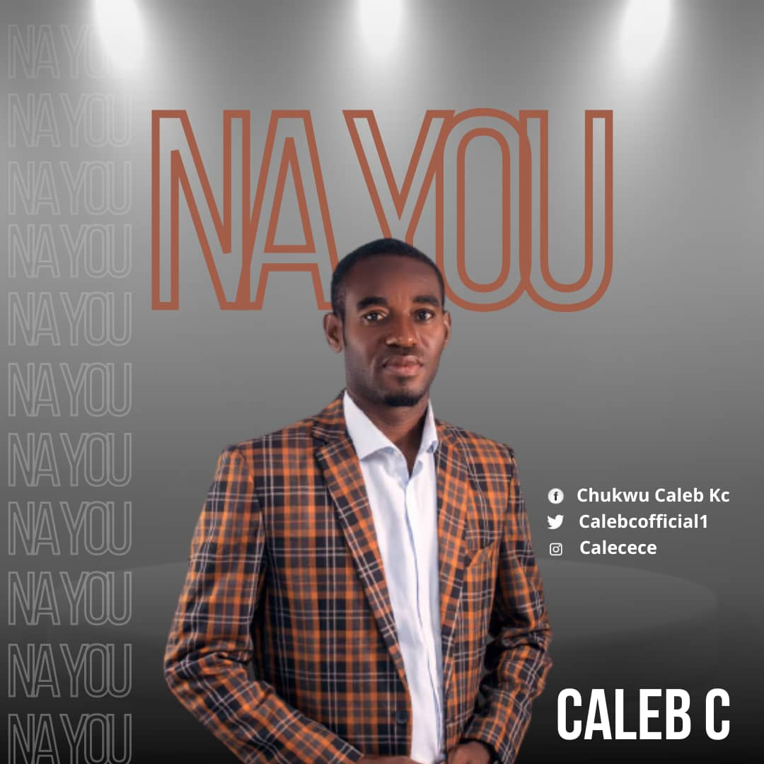NA YOU - Caleb C  [@CalebCOfficial1]