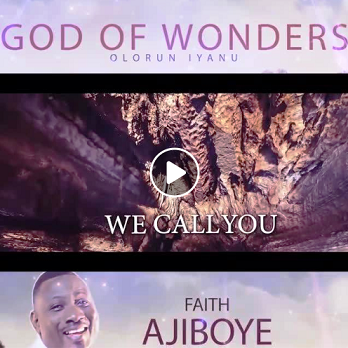 GOD OF WONDERS - Faith Ajiboye   [@faithajiboye]