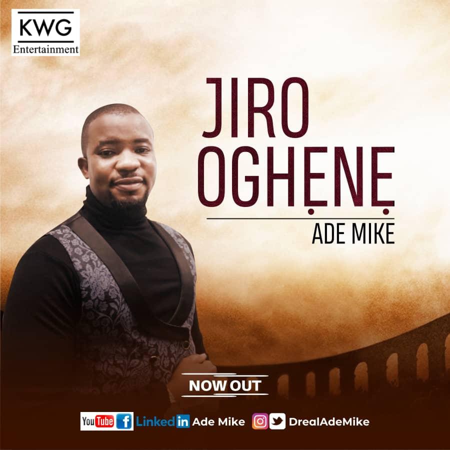 JIRO OGHENE - Ade Mike  [@DrealAdeMike]