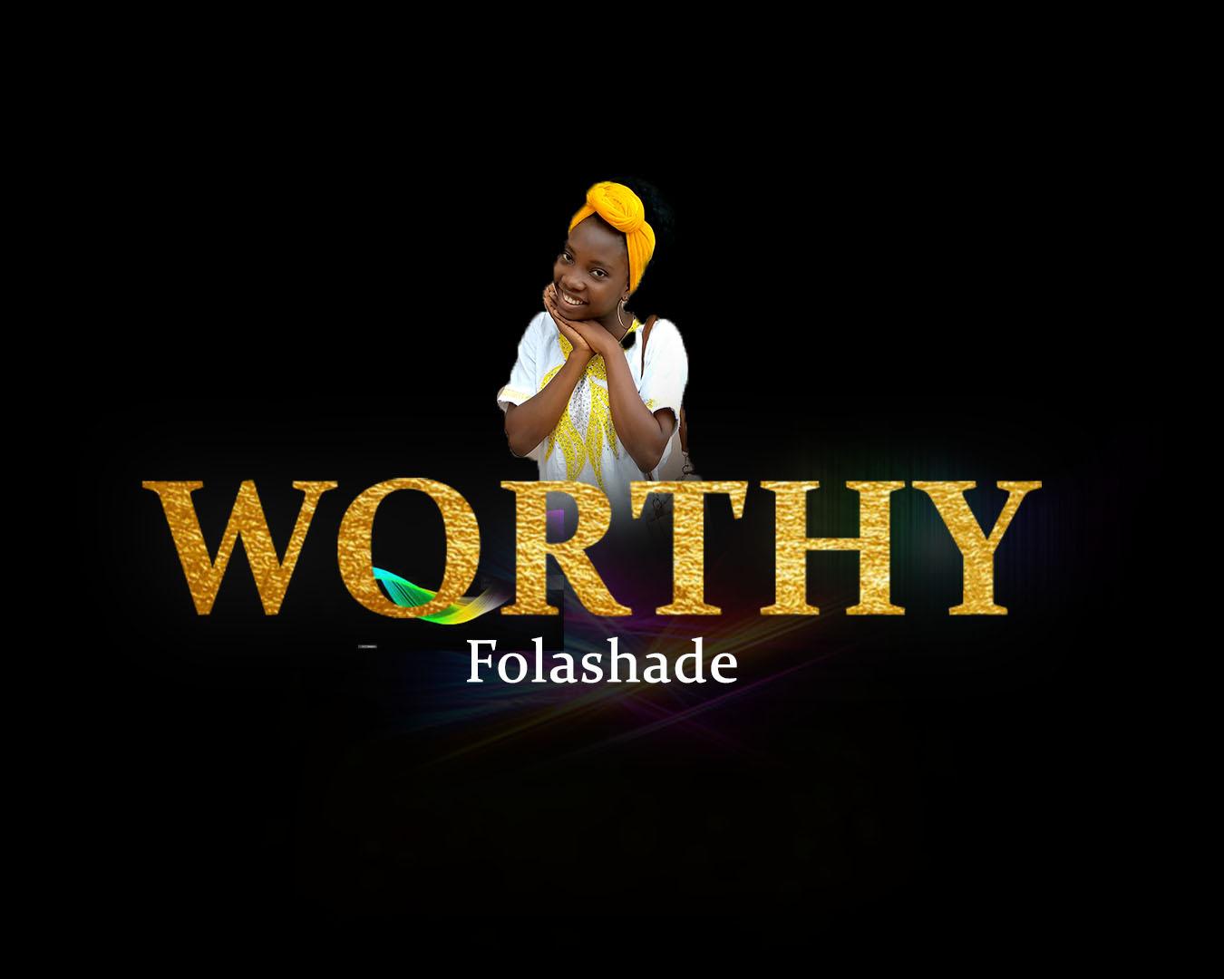 WORTHY - Folashade