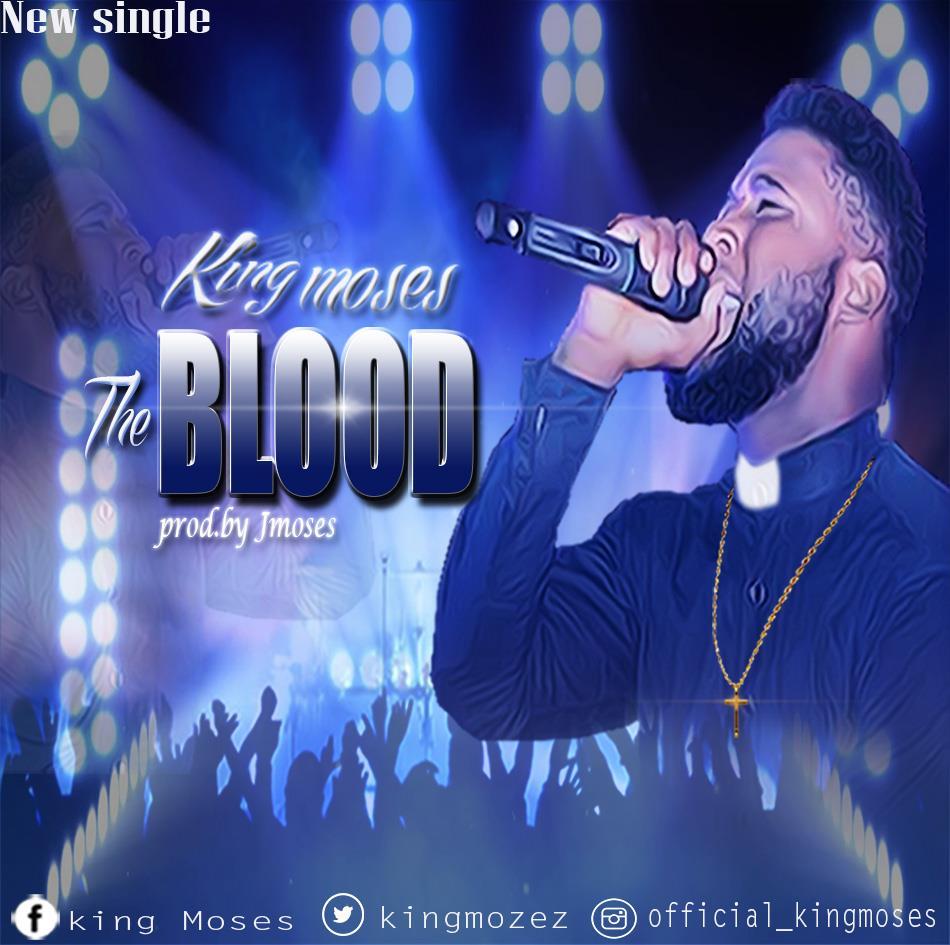 THE  BLOOD - King Moses [@kingmozez]