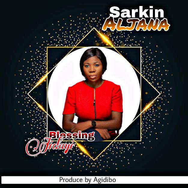 SARKIN ALJANA - Blessing Jidayi