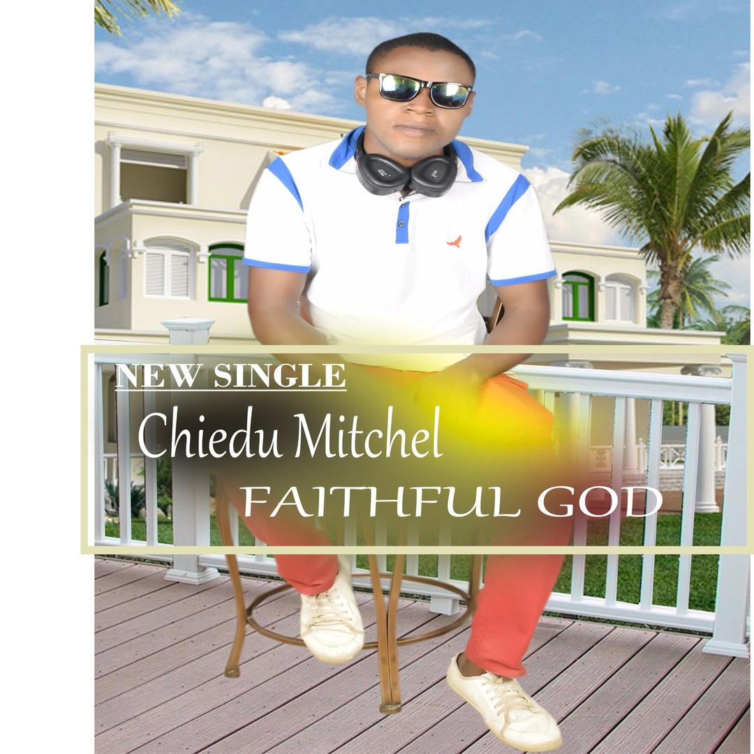 FAITHFUL GOD - Chiedu Mitchel