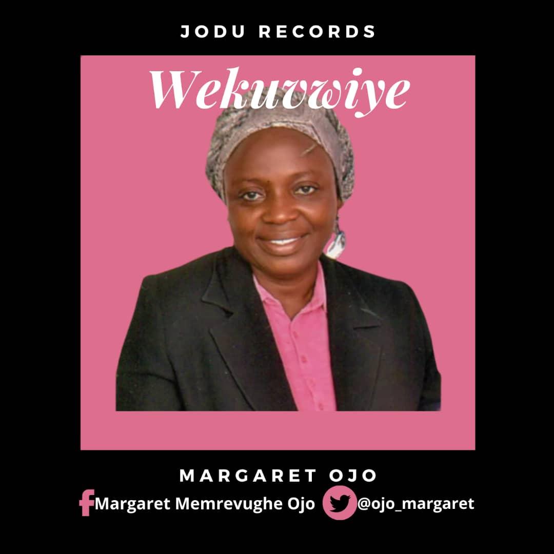 WEKUVWIYE - Margaret Ojo