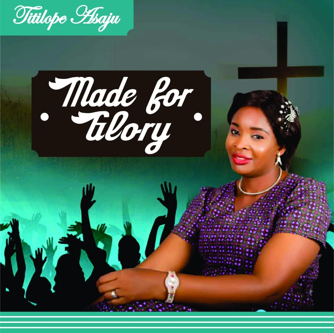 MADE FOR GLORY - Titilope Asaju