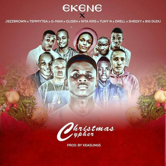 CHRISTMAS CYPHER - Ekene [@Keasungs] & Friends