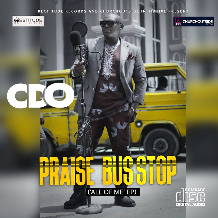 PRAISE BUS-STOP by CDO  (All Of Me EP)