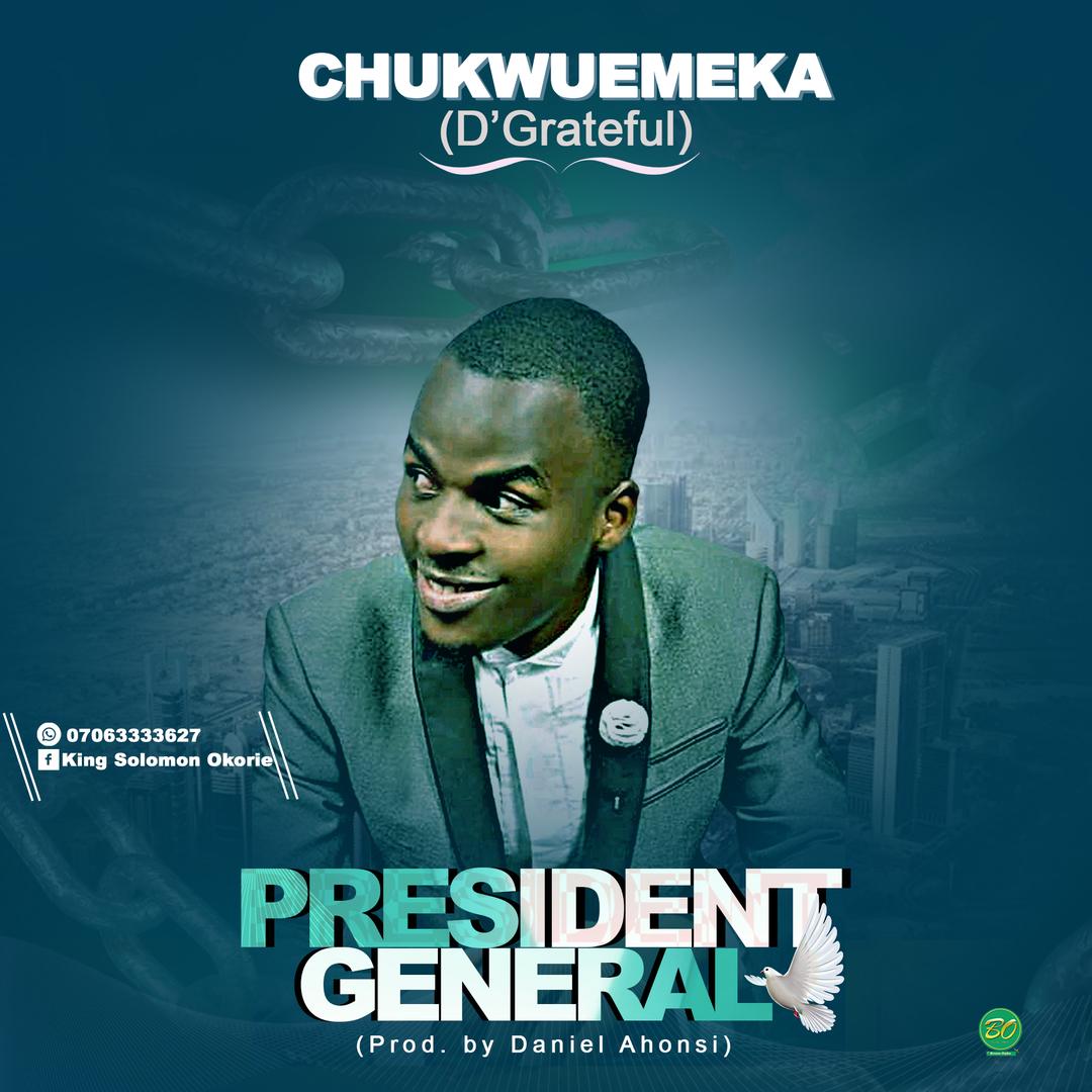 PRESIDENT GENERAL - Chukwuemeka