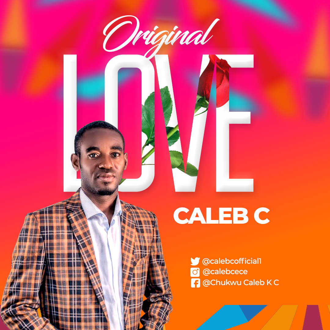 ORIGINAL LOVE - Caleb C  [@CalebCOfficial1]