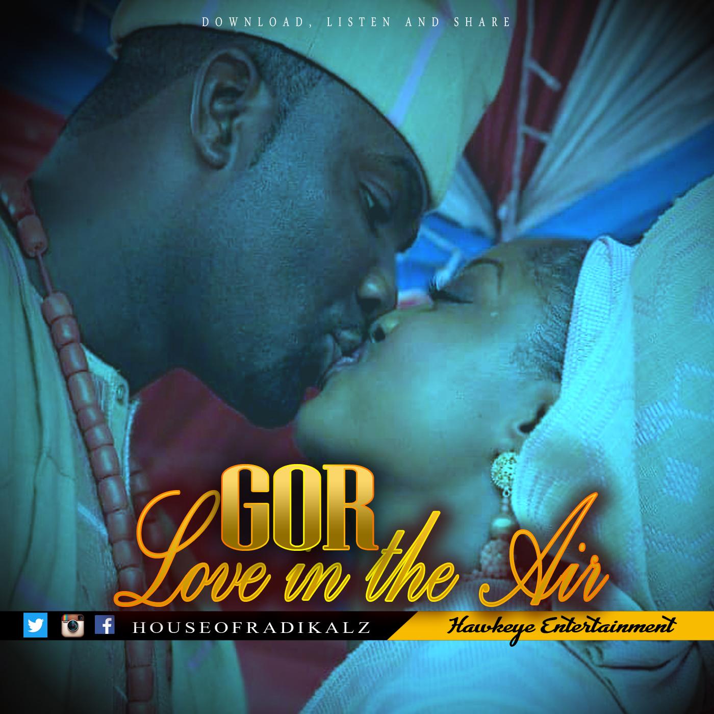 Love In The Air - GOR (9) [@houseofradikalz]