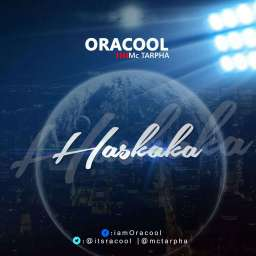 Anticipate New Song Titled Haskaka By Oracool Ft Mctarpha Thumbnail
