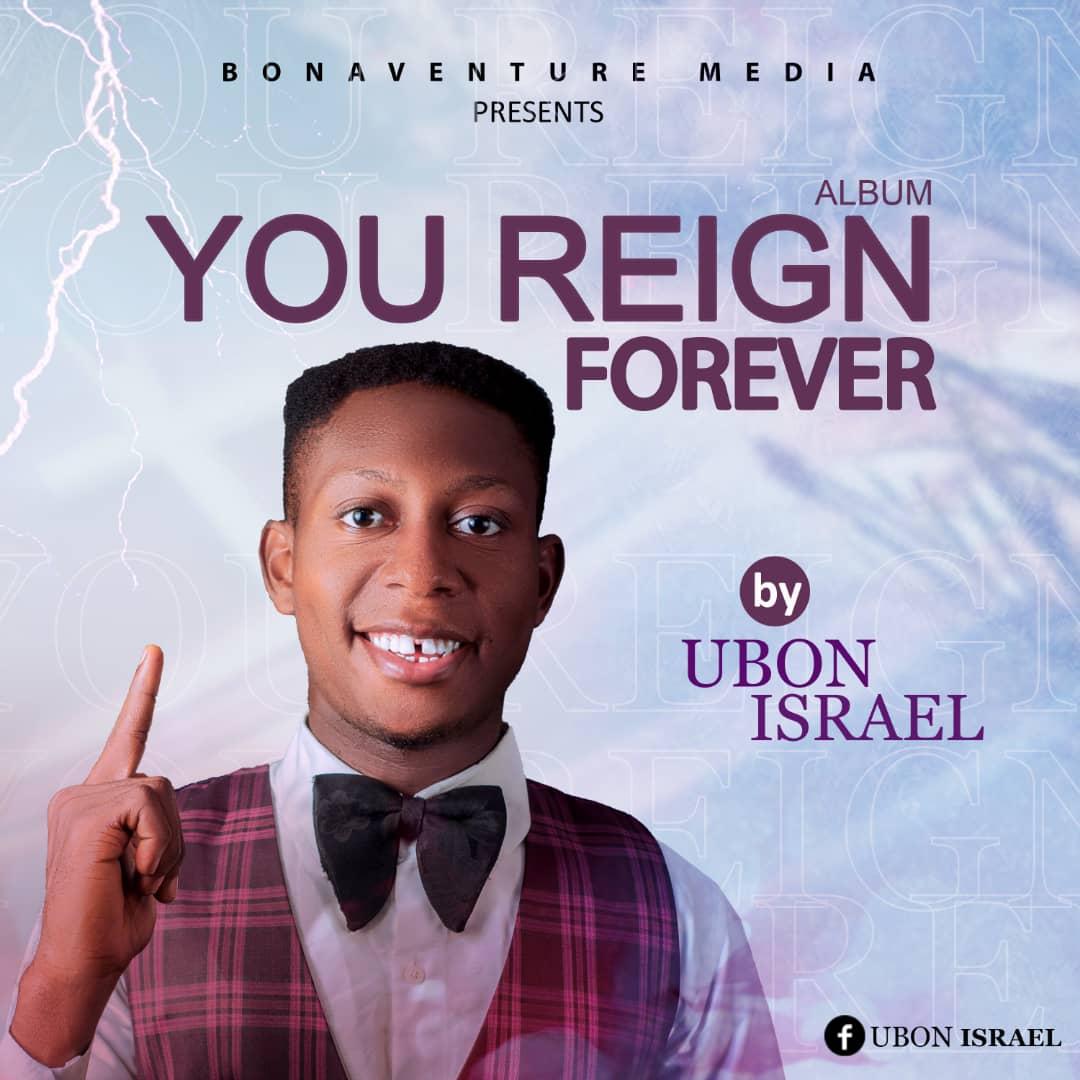 YOU REIGN FOREVER - Ubon Israel