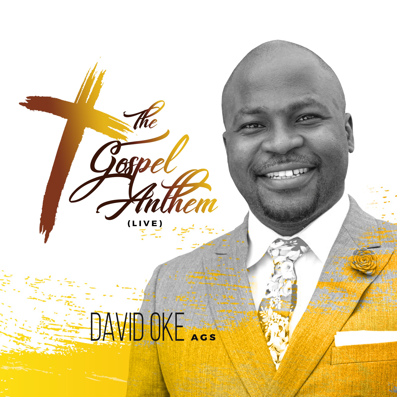THE GOSPEL ANTHEM (Live) by David Oke A.G.S
