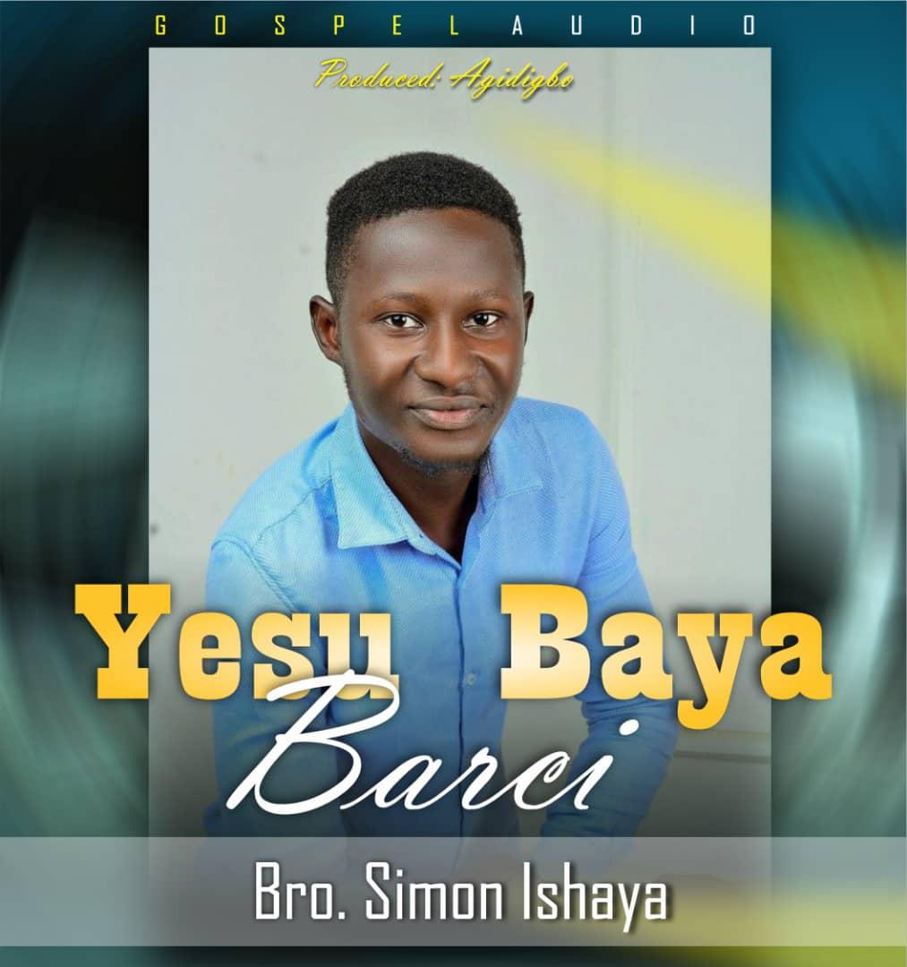 YESU BAYA BARCI - Simon Ishaya