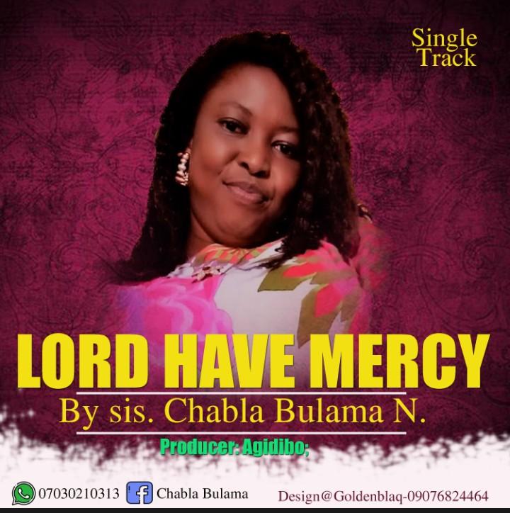 LORD HAVE MERCY - Chabla Bulama N