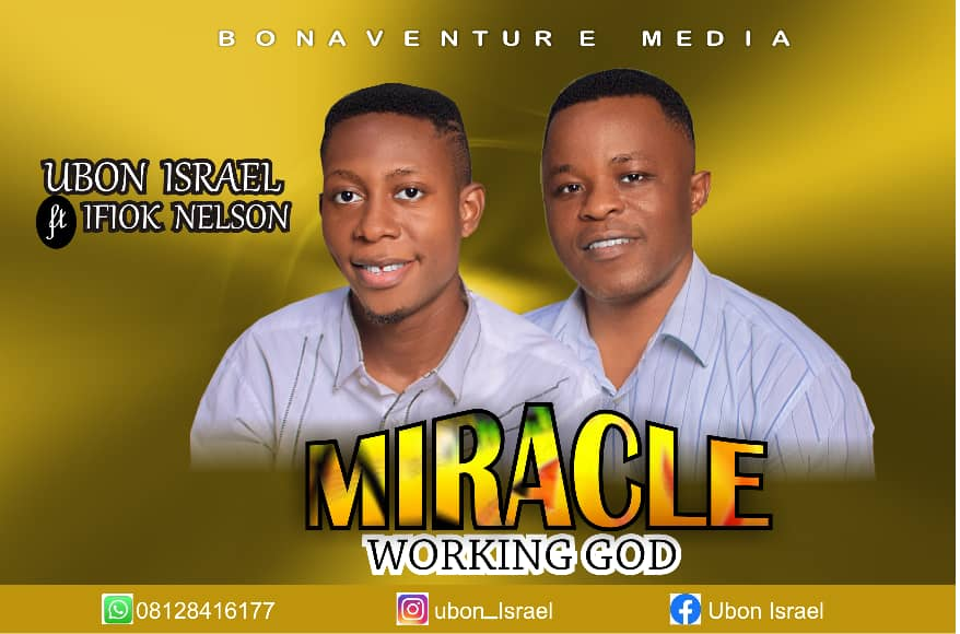 MIRACLE WORKING GOD - Ubon Israel ft Ifiok Nelson