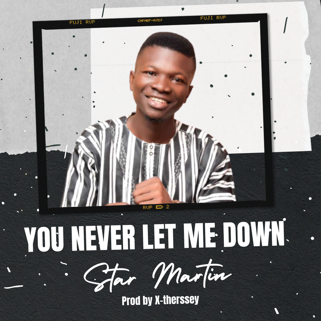 YOU NEVER LET ME DOWN - Star Martin