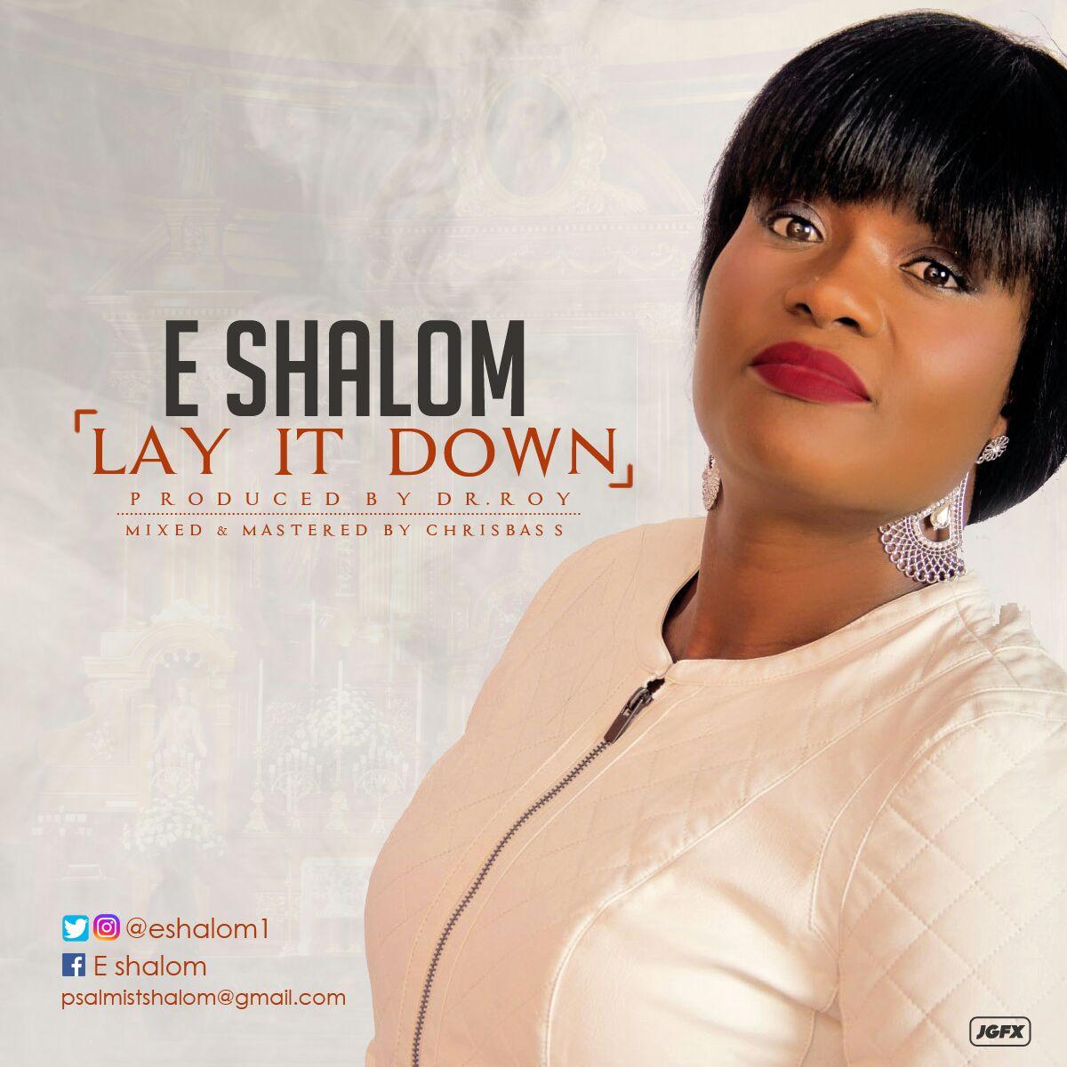 LAY IT DOWN - E Shalom [@eshalom1]