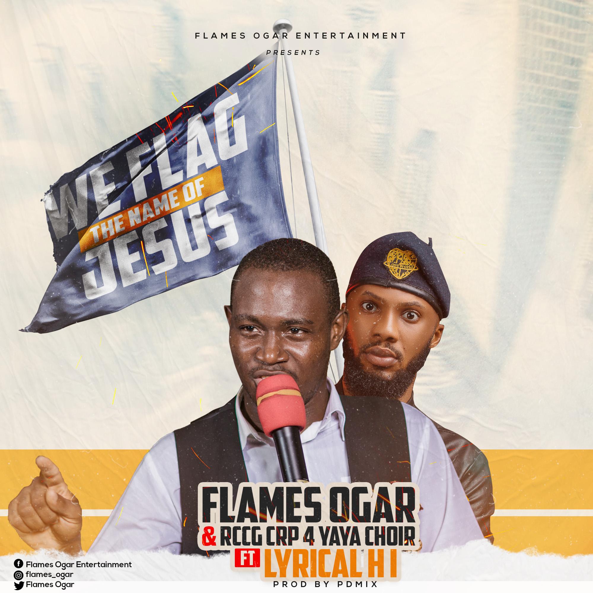 WE FLAG THE NAME OF JESUS - Flames Ogar