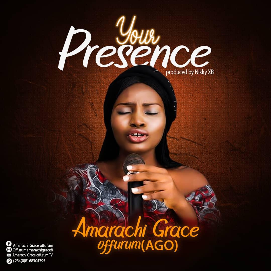 YOUR PRESENCE - Amarachi Grace Offurum