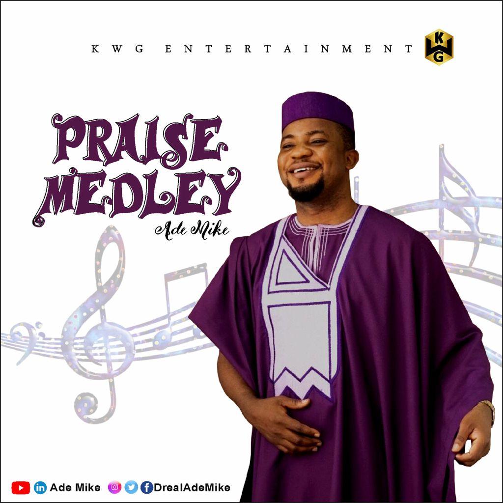 PRAISE MEDLEY - Ade Mike