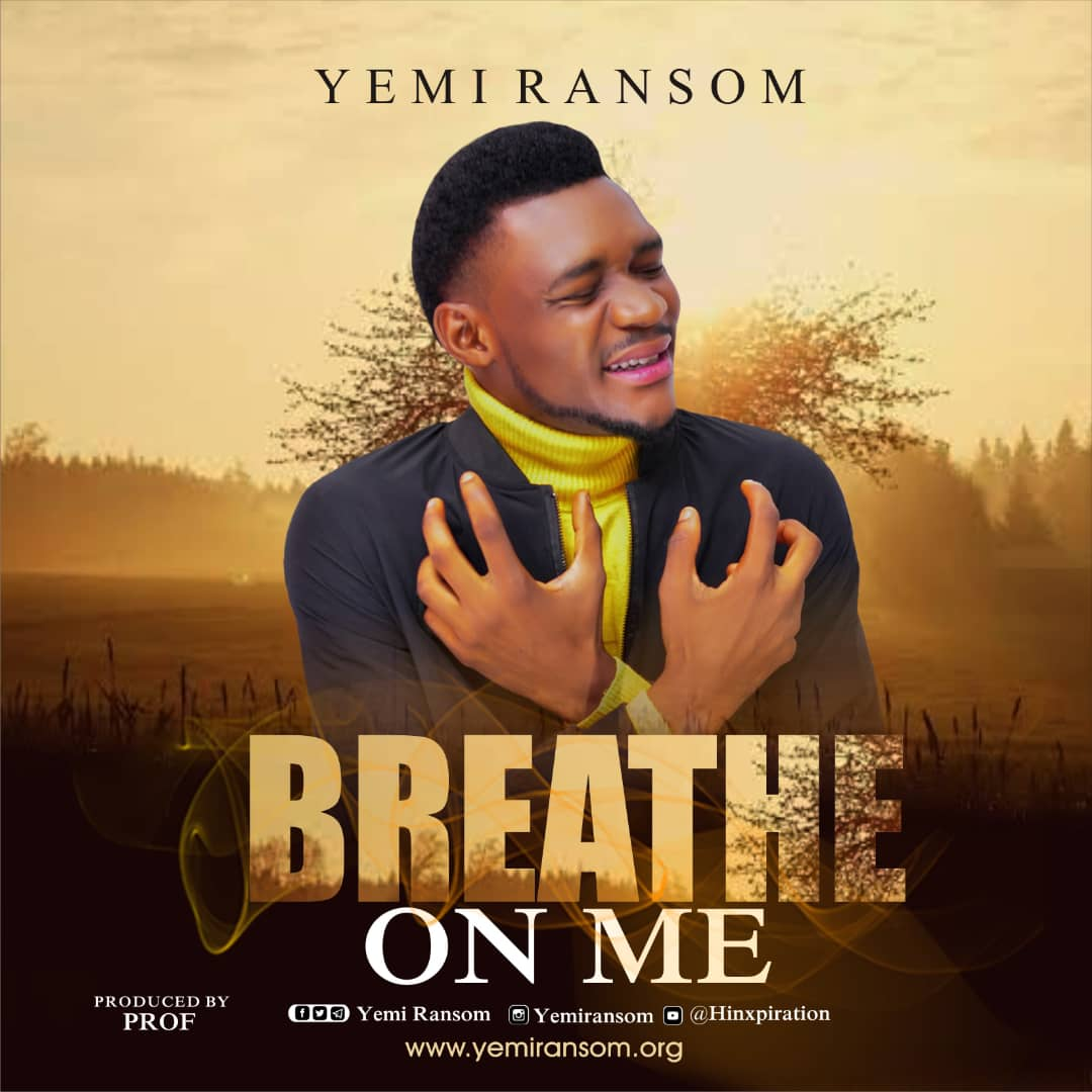 BREATHE ON ME - Yemi Ransom [@Hinxpiration]