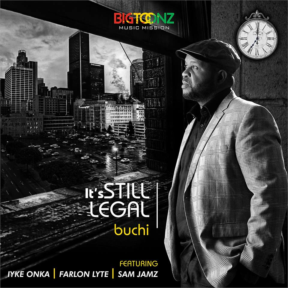 IT'S STILL LEGAL by Buchi [@BuchiBwai] ft SamJamz [@MrSamJamz]