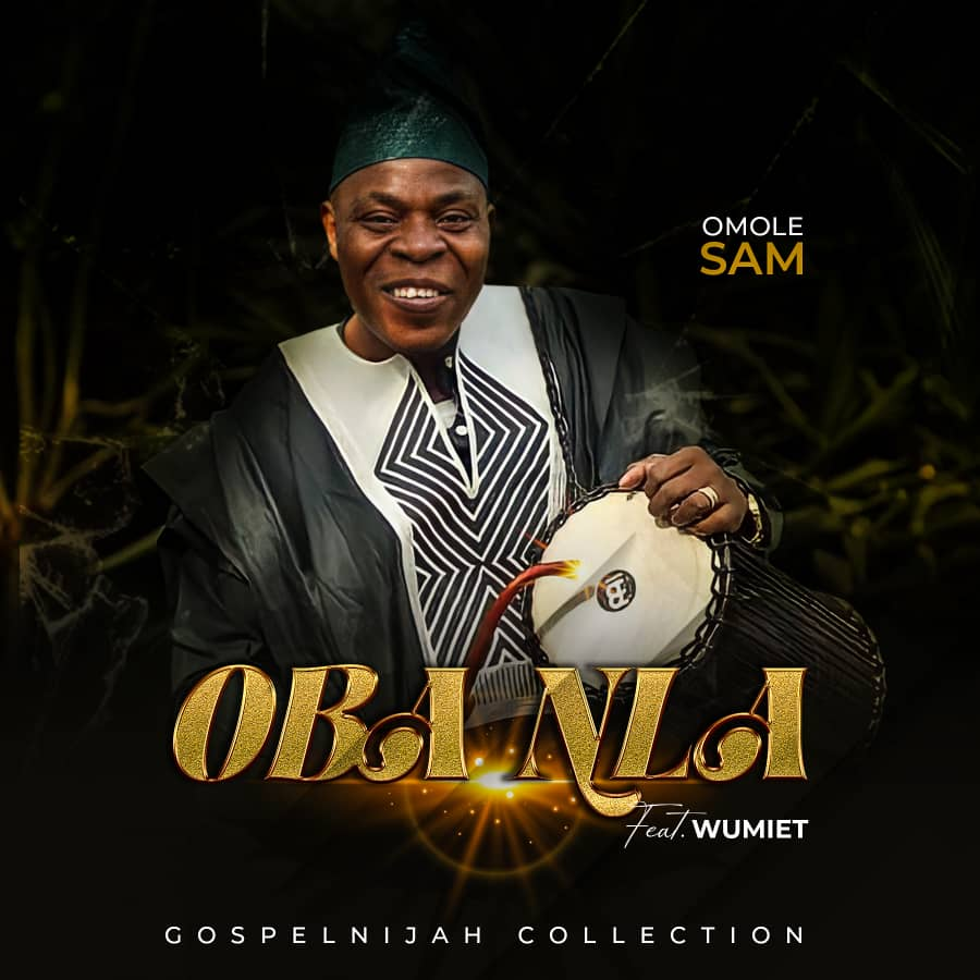 OBA NLA - Omole Sam ft Wumiet