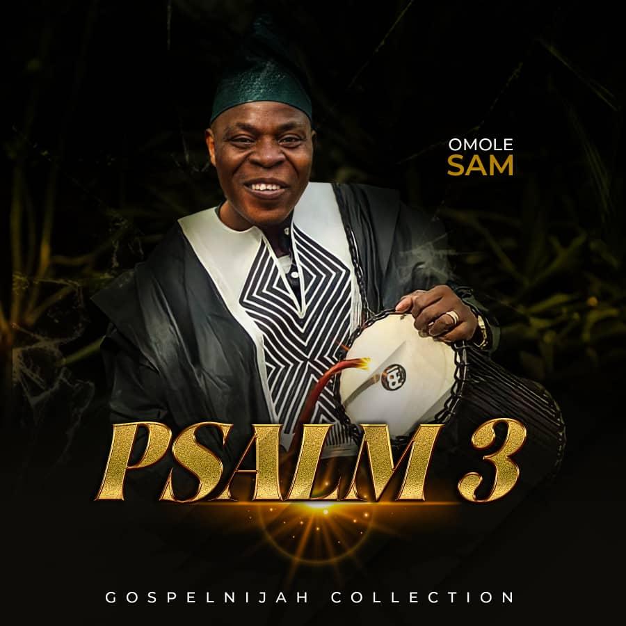 PSALM 3 - Omole Sam