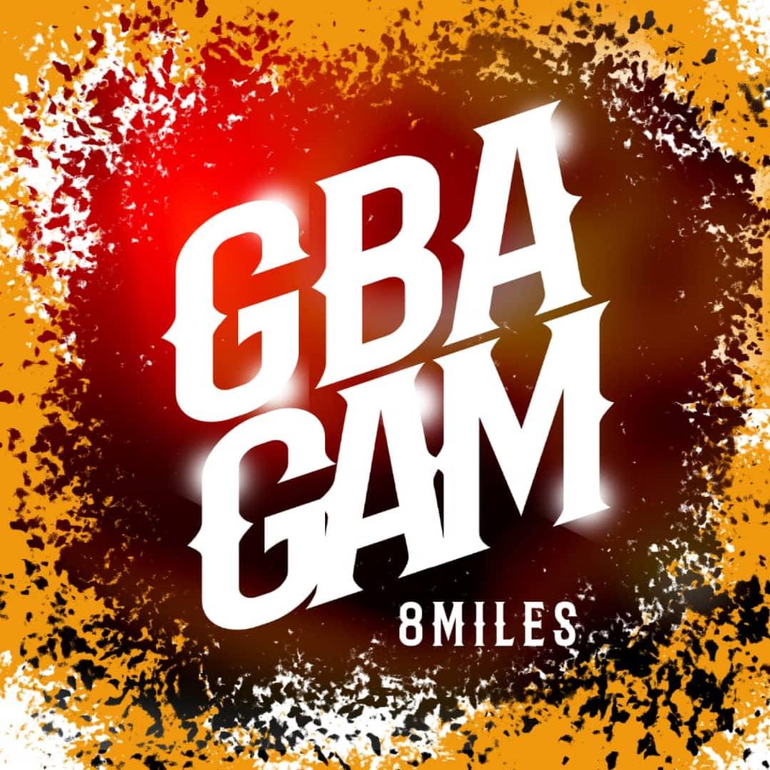 GBAGAM - 8Miles (John Michaels) [@8milestherapper]