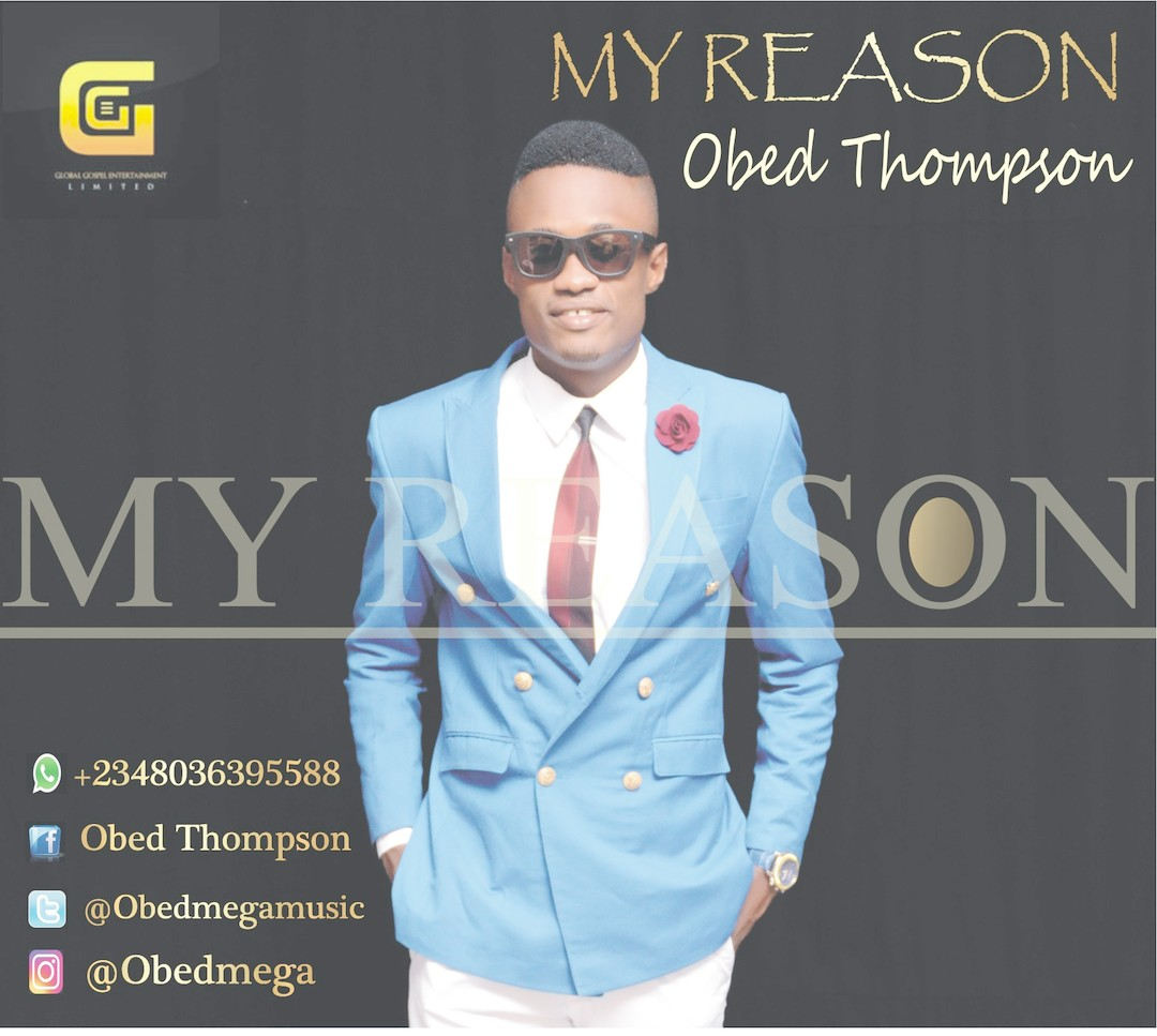 MY REASON -  Obed Thompson [@obedmegamusic]