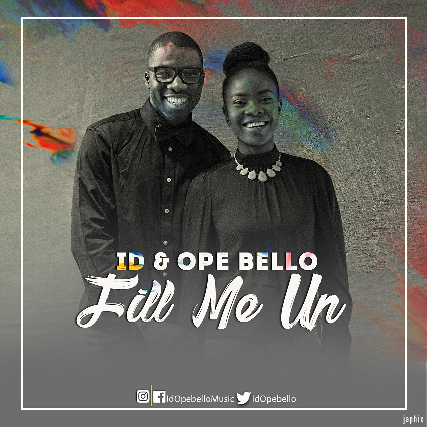 FILL ME UP - ID & Ope Bello [@IdOpeBello]