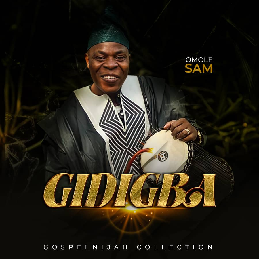 GIDIGBA - Omole Sam