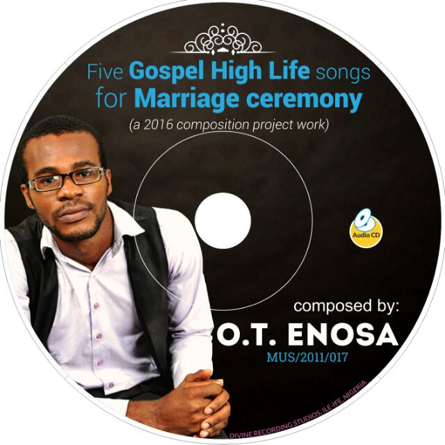 Five Gospel Highlife Songs for Marriage Ceremony - O.T. Enosa [@TeddyEnosa]
