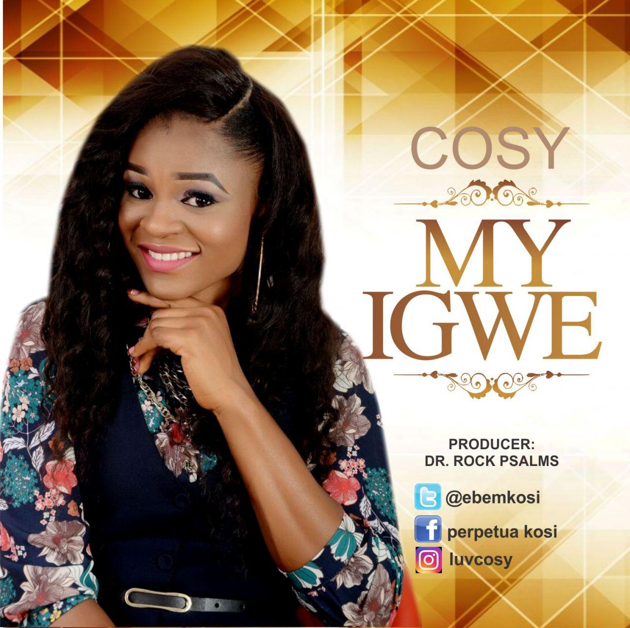 MY IGWE - Cosy [@EbemKosi]