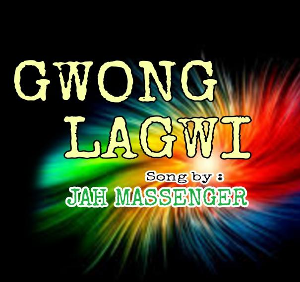 GWONG LAGWI - Jah Messenger
