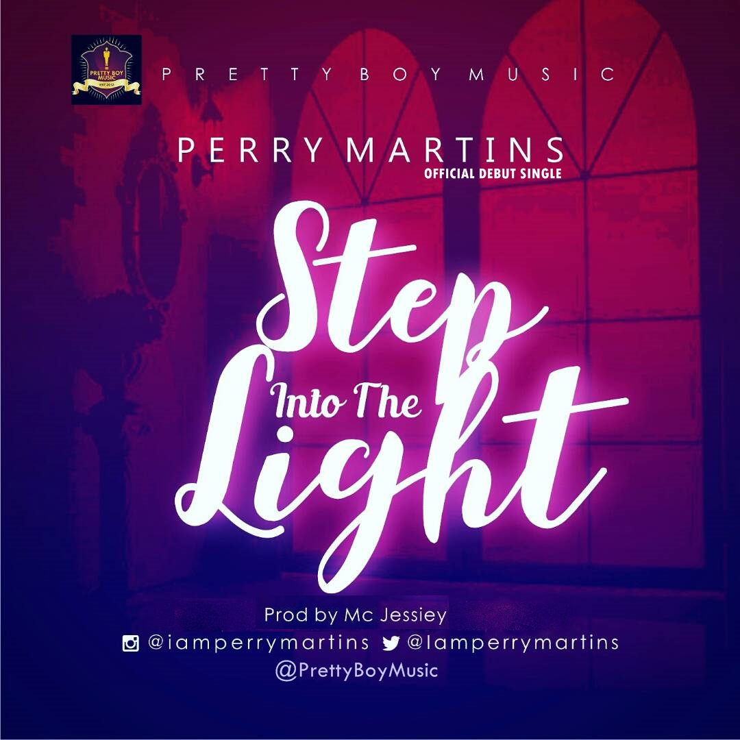 STEP INTO THE LIGHT - Perry Martins [@iamperrymartins]