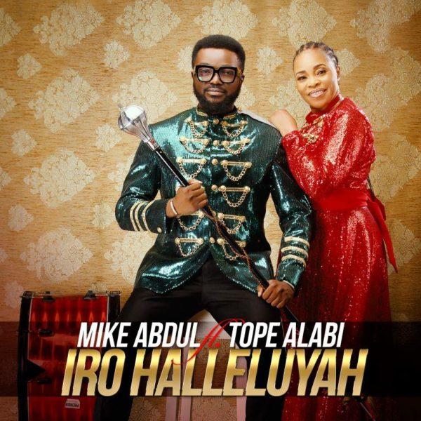 Iro-Halleluyah-Mike-Abdul-Ft.-Tope-Alabi.jpg