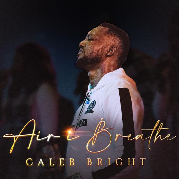 caleb-bright-air-i-breathe.jpg